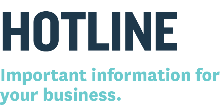 Hotline - Important information for your business.
